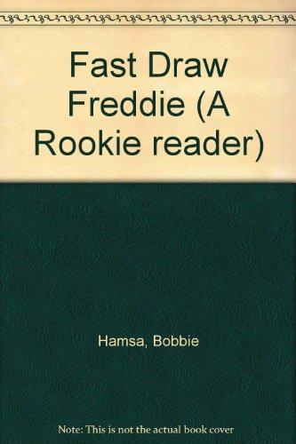 9780516020457: Fast draw Freddie (A Rookie reader)