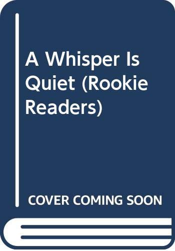 9780516020877: A Whisper Is Quiet (Rookie Readers)