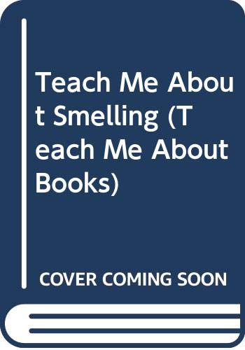 Teach Me About Smelling (Teach Me About Books) (9780516021225) by Berry, Joy Wilt