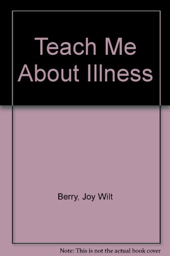 Teach Me About Illness (9780516021294) by Berry, Joy Wilt