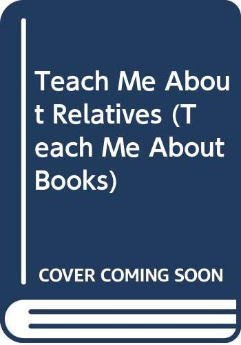 Teach Me About Relatives (Teach Me About Books) (9780516021430) by Berry, Joy Wilt; Bartholomew