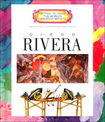 Diego Rivera (Getting to Know the World's Greatest Artists): Venezia, Mike