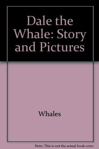 Dale the Whale: Story and pictures (Critterland adventures): Bob Reese