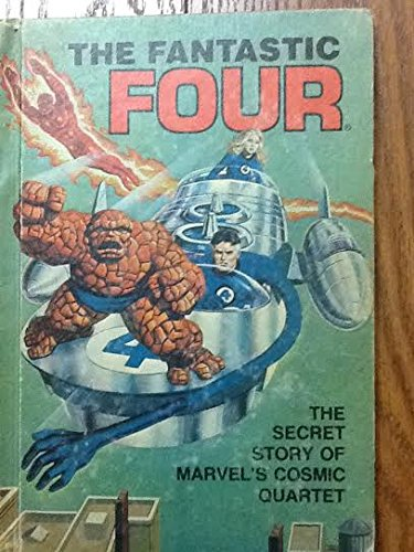 The Fantastic Four: The Secret Story of Marvel's Cosmic Quartet (Secret Stories of the ...