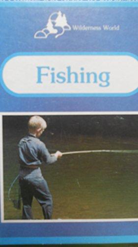 Fishing (Wilderness World) (0516024523) by Neimark, Paul G.; Dunnington, Tom
