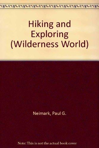 Hiking and Exploring (Wilderness World) (0516024531) by Neimark, Paul G.; Dunnington, Tom