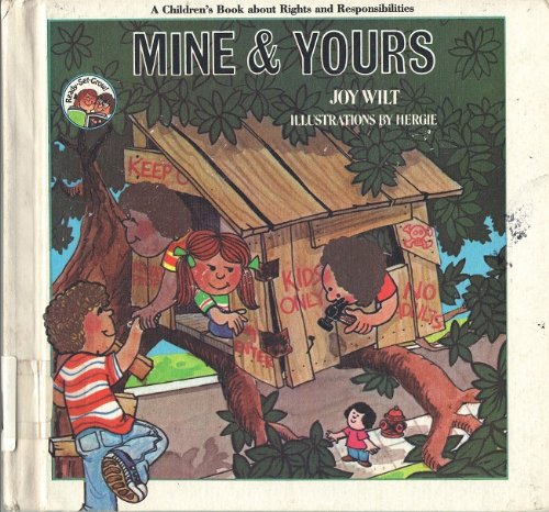 Mine and Yours: A Children's Book About: Joy Wilt Berry;