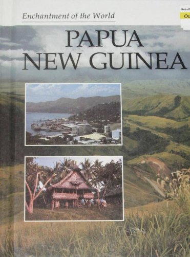 Papua New Guinea (Enchantment of the World): Fox, Mary Virginia;