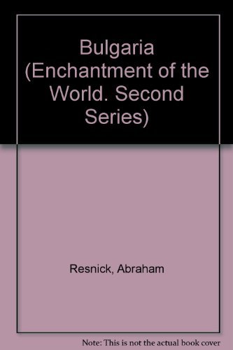 9780516026312: Bulgaria (Enchantment of the World Second Series)