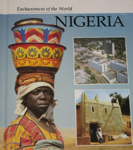 9780516026343: Nigeria (Enchantment of the World Second Series)