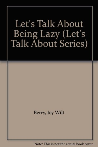 Let's Talk About Being Lazy (Let's Talk: Berry, Joy Wilt