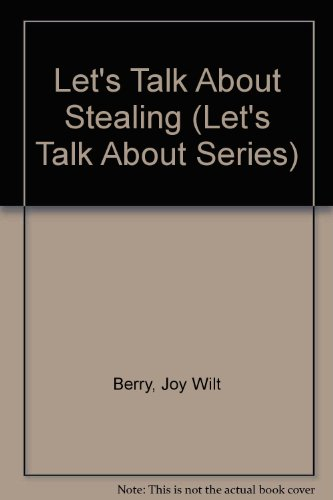 Let's Talk About Stealing (Let's Talk About Series) (9780516026701) by Berry, Joy Wilt
