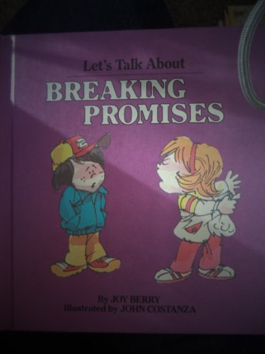Let's Talk About Breaking Promises (Let's Talk About Series) (0516026879) by Joy Wilt Berry