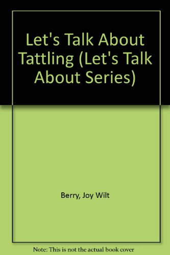 9780516026916: Let's Talk About Tattling (Let's Talk About Series)