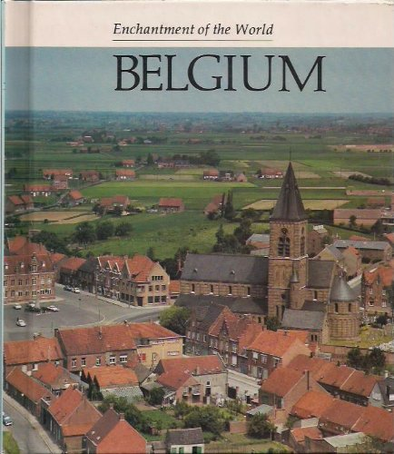 9780516027012: Belgium (ENCHANTMENT OF THE WORLD SECOND SERIES)