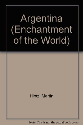 9780516027524: Argentina (Enchantment of the World)