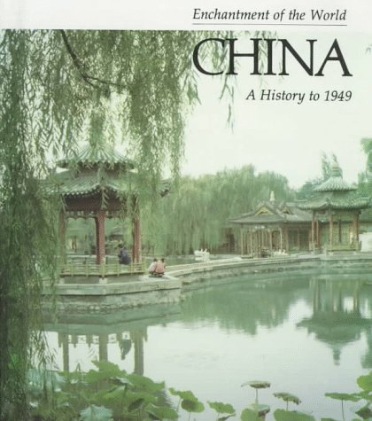 China: A History to 1949 (Enchantment of the World): Valjean McLenighan