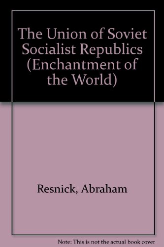9780516027890: The Union of Soviet Socialist Republics (Enchantment of the World)