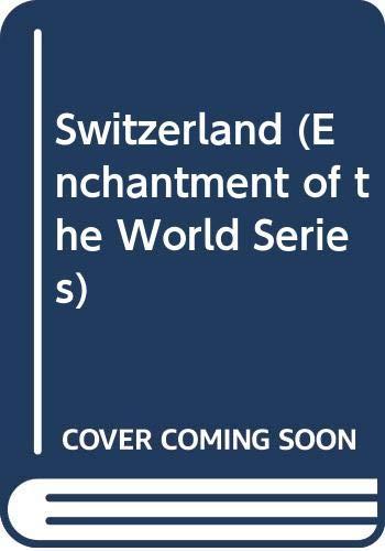 9780516027906: Switzerland (Enchantment of the World Series)