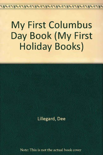 9780516029092: My First Columbus Day Book (My First Holiday Books)