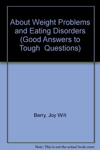 9780516029603: About Weight Problems and Eating Disorders (Good Answers to Tough Questions)