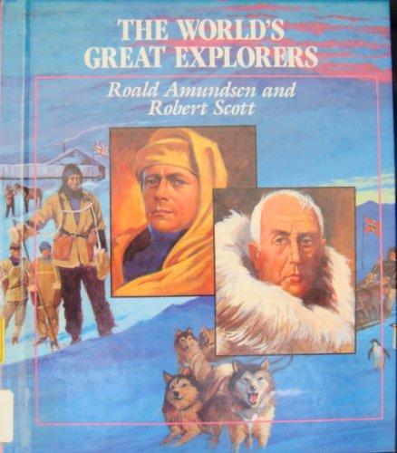 Roald Amundsen and Robert Scott: Race for the South Pole (World's Great Explorers): Sipiera, ...