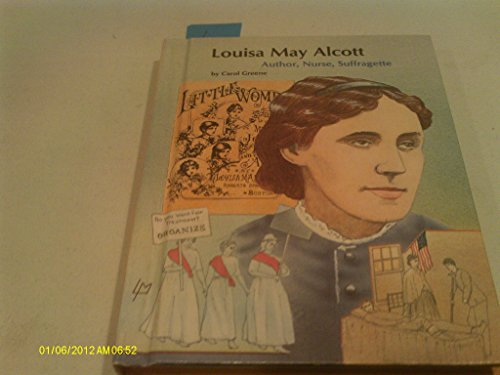 Louisa May Alcott: Author, Nurse, Suffragette (People of Distinction Biographies) (0516032089) by Carol Greene