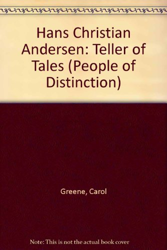 Hans Christian Andersen: Teller of Tales (People: Carol Greene