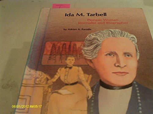 Ida M. Tarbell: Pioneer Woman Journalist and: Paradis, Adrian A.