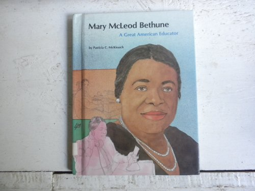 Mary McLeod Bethune: A Great American Educator (People of Distinction): Pat McKissack