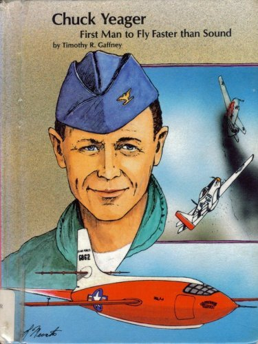 9780516032238: Chuck Yeager: First Man to Fly Faster Than Sound