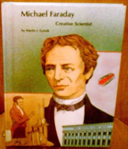 Michael Faraday - Creative Scientist: Gutnik, Martin J.