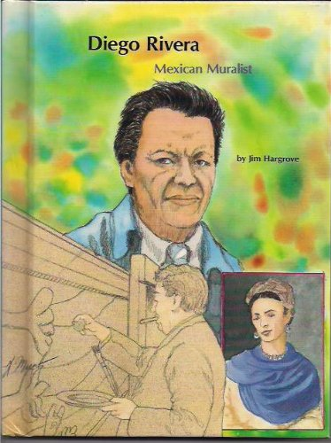 Diego Rivera Mexican Muralist: Jim Hargrove