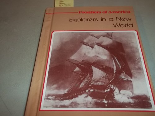 Explorers in a New World (Frontiers of: Edith S. McCall