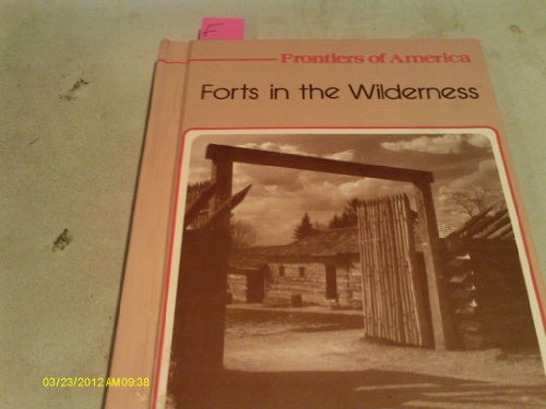 Forts in the Wilderness (Frontiers of America Series): Edith S. McCall