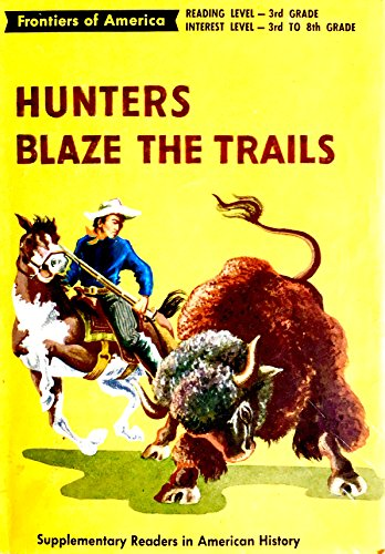 Hunters Blaze the Trails (Frontiers of America): McCall, Edith S.