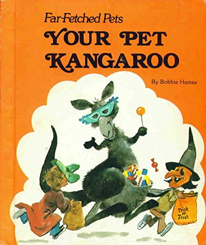 Your Pet Kangaroo (Far-Fetched Pets) (0516033638) by Hamsa, Bobbie; Dunnington, Tom