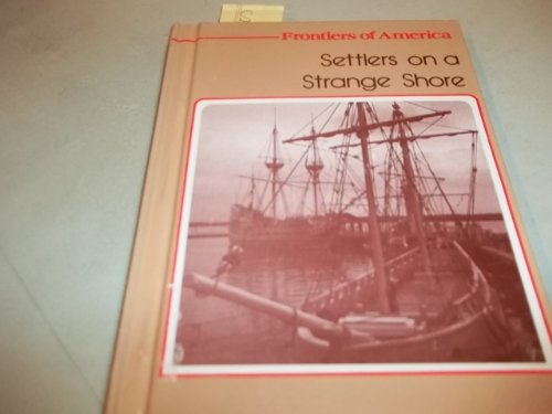 9780516033679: Settlers on a Strange Shore (Frontiers of America)