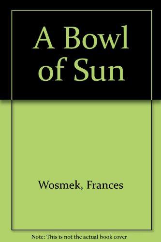 9780516034126: A Bowl of Sun