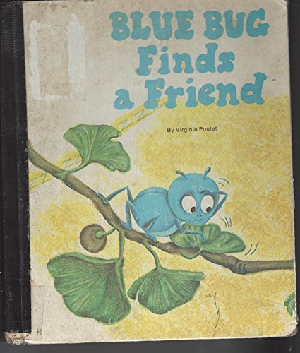 9780516034263: Blue Bug Finds a Friend (Blue Bug Books)