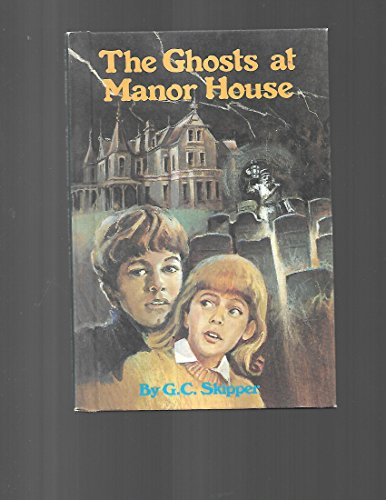 The Ghosts at Manor House (0516034723) by Skipper, G. C.; Dunnington, Tom