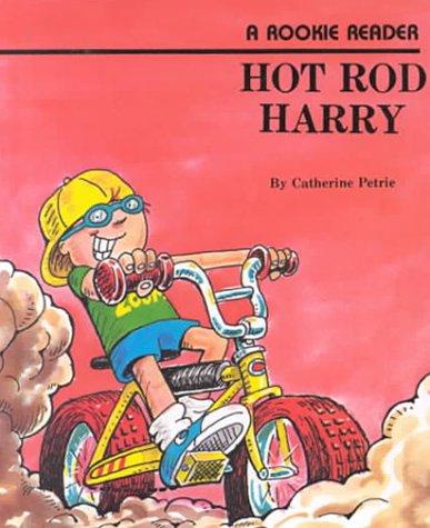Hot Rod Harry (Rookie Readers: Level B): Petrie, Catherine