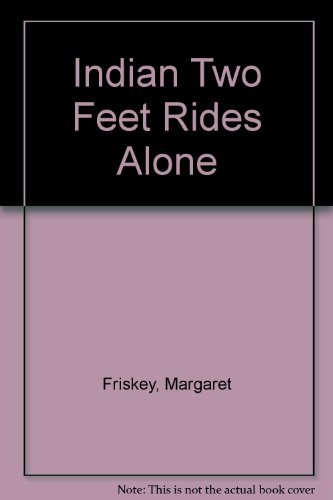 9780516035239: Indian Two Feet Rides Alone (Indian Two Feet Series)