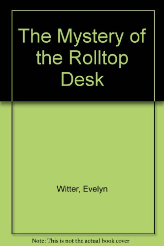 The Mystery of the Rolltop Desk (0516035479) by Witter, Evelyn; Axeman, Lois