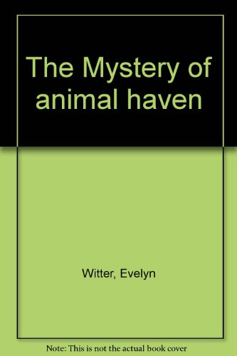9780516035543: The Mystery of animal haven
