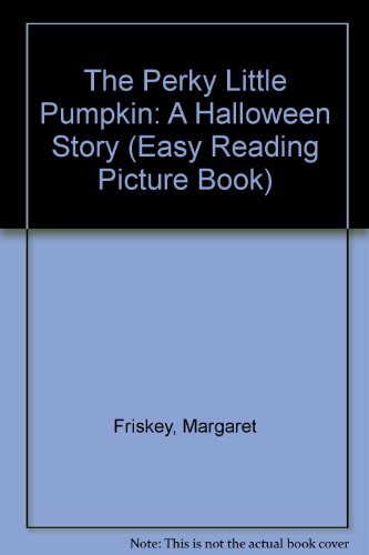 9780516035642: The Perky Little Pumpkin: A Halloween Story (Easy Reading Picture Book)