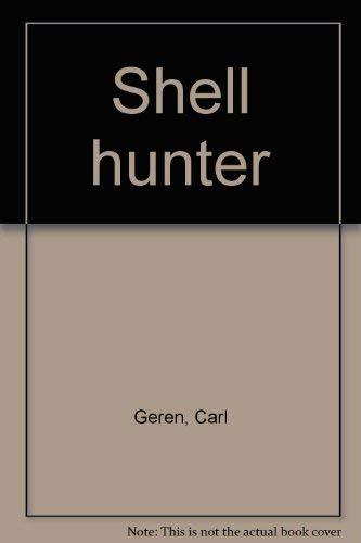 Shell Hunter by Carl Geren 1977 Hardcover: Carl Geren