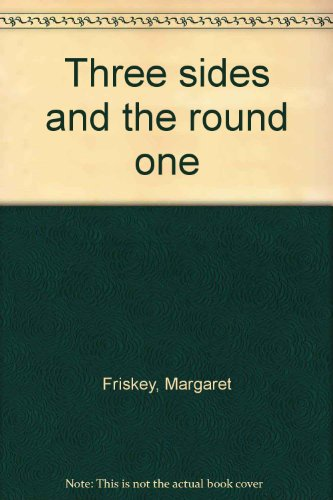Three sides and the round one (0516036270) by Friskey, Margaret
