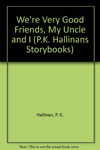 9780516036502: We're Very Good Friends, My Uncle and I (P.K. Hallinans Storybooks)