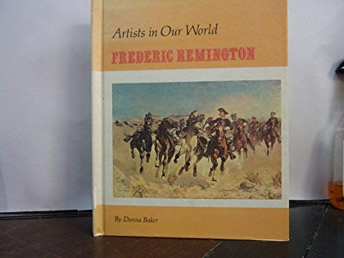 Frederic Remington (Artists in our world): Donna Baker